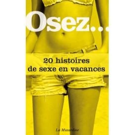 Osez... Osez.. 20 histoires de sexe en vacances