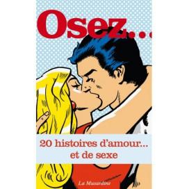 Osez... Osez.. 20 histoires d'amour et de sexe